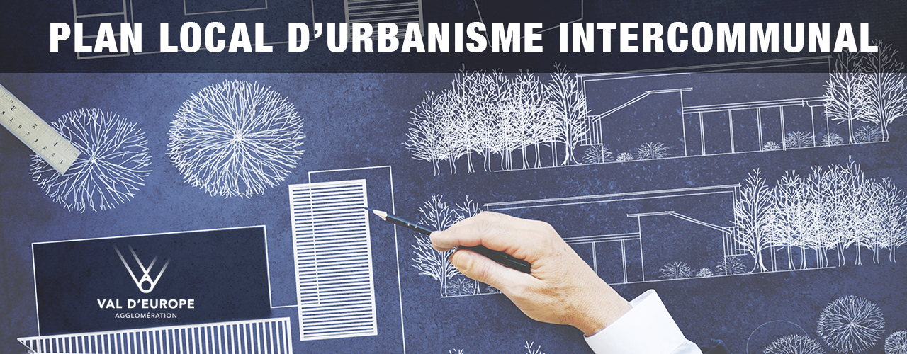 Révision du Plan Local d'Urbanisme Intercommunal (P.L.U.I.) du Val d'Europe
