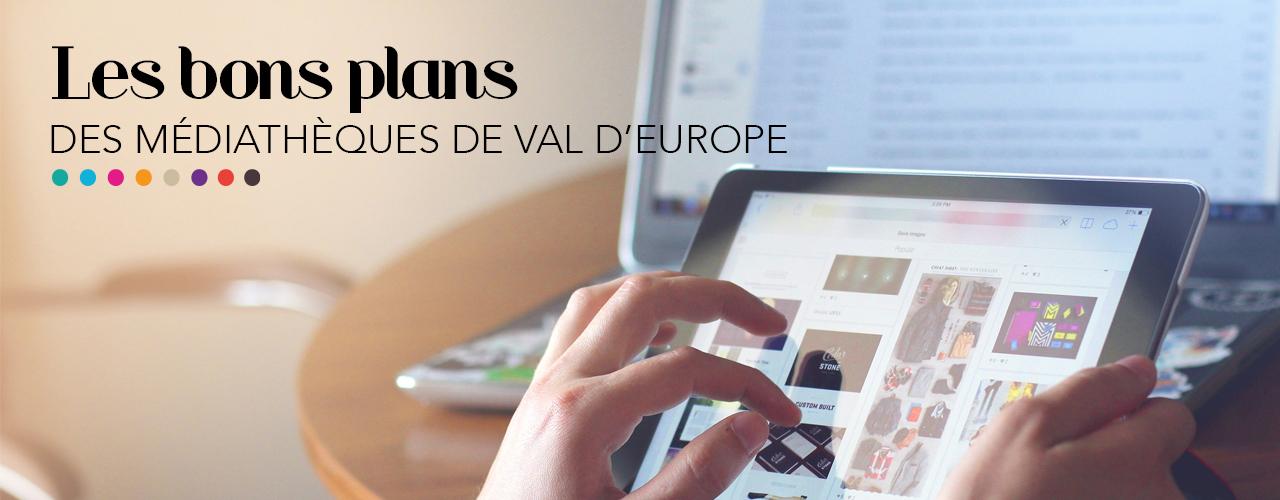 Les bons plans des médiathèques de Val d'Europe