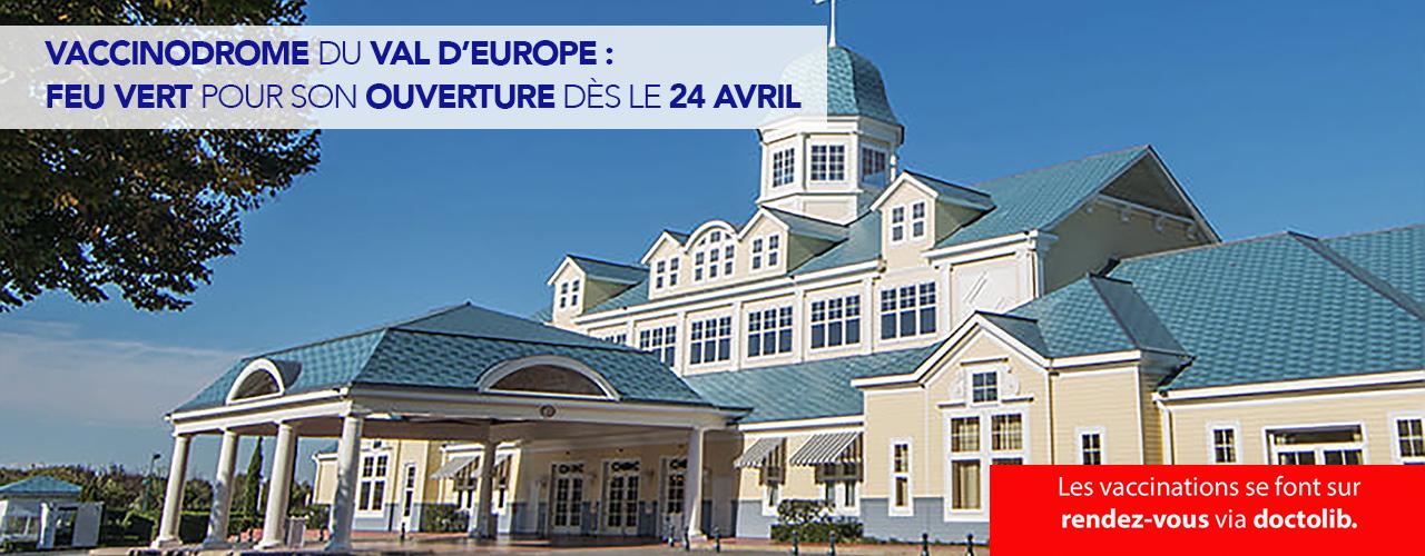 Vaccinodrome du Val d'Europe : feu vert pour son ouverture dès le 24 avril