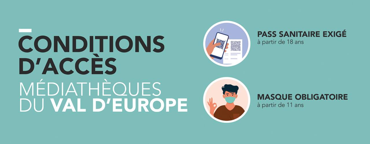 Conditions d'accès aux Médiathèques du Val d'Europe