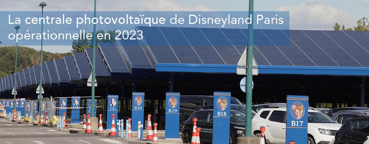 La centrale photovoltaïque de Disneyland Paris opérationnelle en 2023
